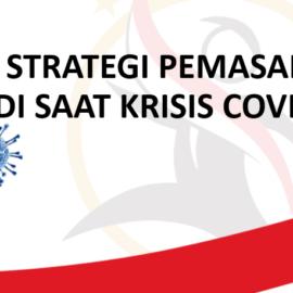Strategi Pemasaran Di Masa Krisis Covid-19